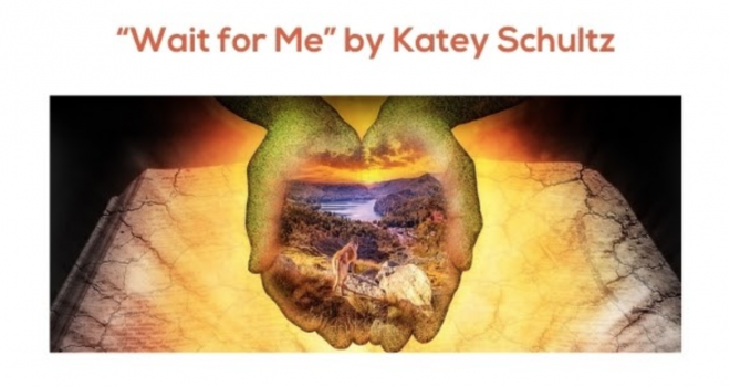 Short Story: Wait for Me by Katey Schultz