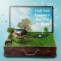 Craft Tool: Knowing is Only Half the Battle
